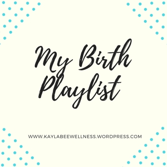 My Birthing Playlist